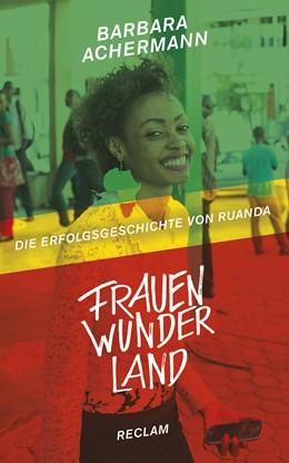 Abbildung von Achermann | Frauenwunderland | 2., durchgesehene Aufl. 2019 | 2018 | Die Erfolgsgeschichte von Ruan...