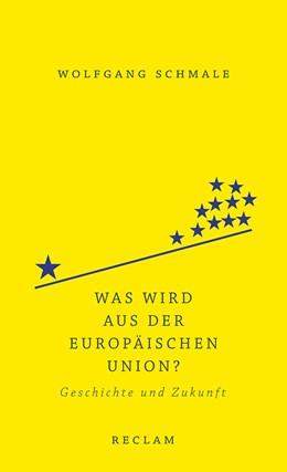 Abbildung von Schmale | Was wird aus der Europäischen Union? | 2018 | Geschichte und Zukunft