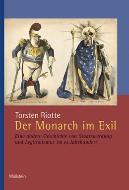 Abbildung von Riotte | Der Monarch im Exil | 1. Auflage | 2018 | beck-shop.de