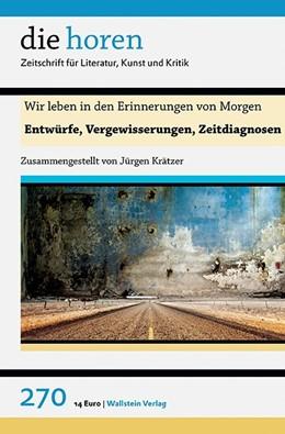 Abbildung von Krätzer | Wir leben in den Erinnerungen von Morgen | 2018 | Entwürfe, Vergewisserungen, Ze...