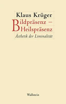 Abbildung von Krüger | Bildpräsenz - Heilspräsenz | 1. Auflage | 2018 | beck-shop.de