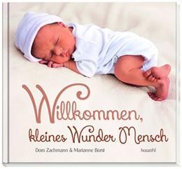 Abbildung von Zachmann | Willkommen, kleines Wunder Mensch | 2018