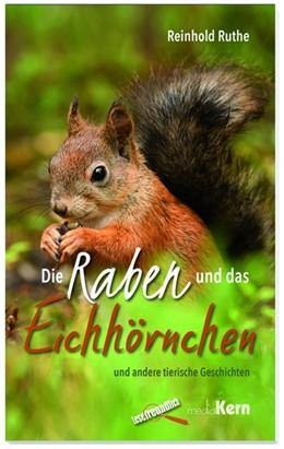 Abbildung von Ruthe | Die Raben und das Eichhörnchen | 1. Auflage | 2018 | beck-shop.de