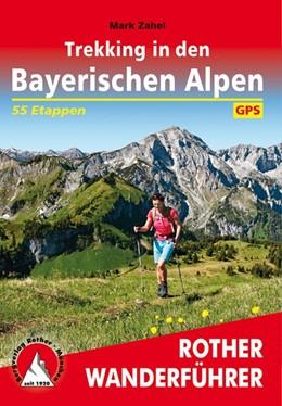 Abbildung von Zahel | Trekking in den Bayerischen Alpen | 1. Auflage | 2019 | 7 mehrtägige Hüttentouren zwis...
