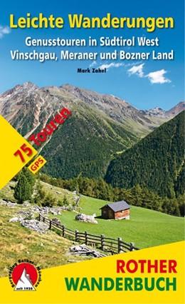 Abbildung von Zahel   Leichte Wanderungen Südtirol West   1. Auflage   2018   Genusstouren im Vinschgau, Mer...