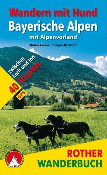Wandern mit Hund Bayerische Alpen | Locher / Rettstatt | 1. Auflage, 2019 | Buch (Cover)