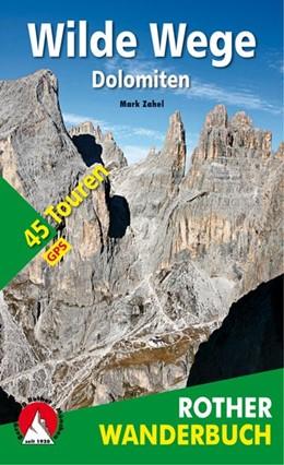 Abbildung von Zahel | Wilde Wege Dolomiten | 1. Auflage | 2018 | 45 Touren. Mit GPS-Tracks