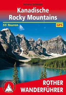 Abbildung von Schmidt | Kanadische Rocky Mountains | 1. Auflage | 2018 | 55 Touren. Mit GPS-Tracks