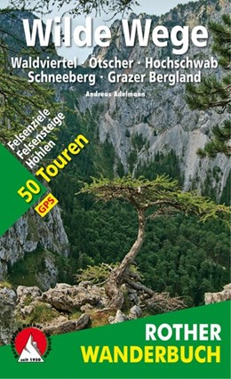 Abbildung von Adelmann   Wilde Wege Ostösterreich   1. Auflage 2018   2018   Waldviertel - Ötscher - Hochsc...