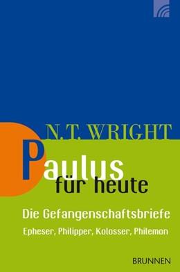 Abbildung von Wright | Paulus für heute - die Gefangenschaftsbriefe | 2018 | Epheser, Philipper, Kolosser, ...