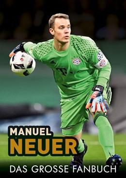 Abbildung von Krammer | Manuel Neuer | 2018 | Das große Fanbuch