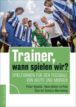 Abbildung von Hyballa / Te Poel | Trainer, wann spielen wir? | 1. Auflage | 2018 | beck-shop.de