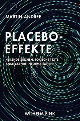 Abbildung von Andree | Placebo-Effekte | 2018 | Heilende Zeichen, toxische Tex...