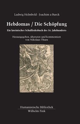 Abbildung von Helmbold / Burck | Hebdomas / Die Schöpfung | 1. Auflage | 2018 | beck-shop.de