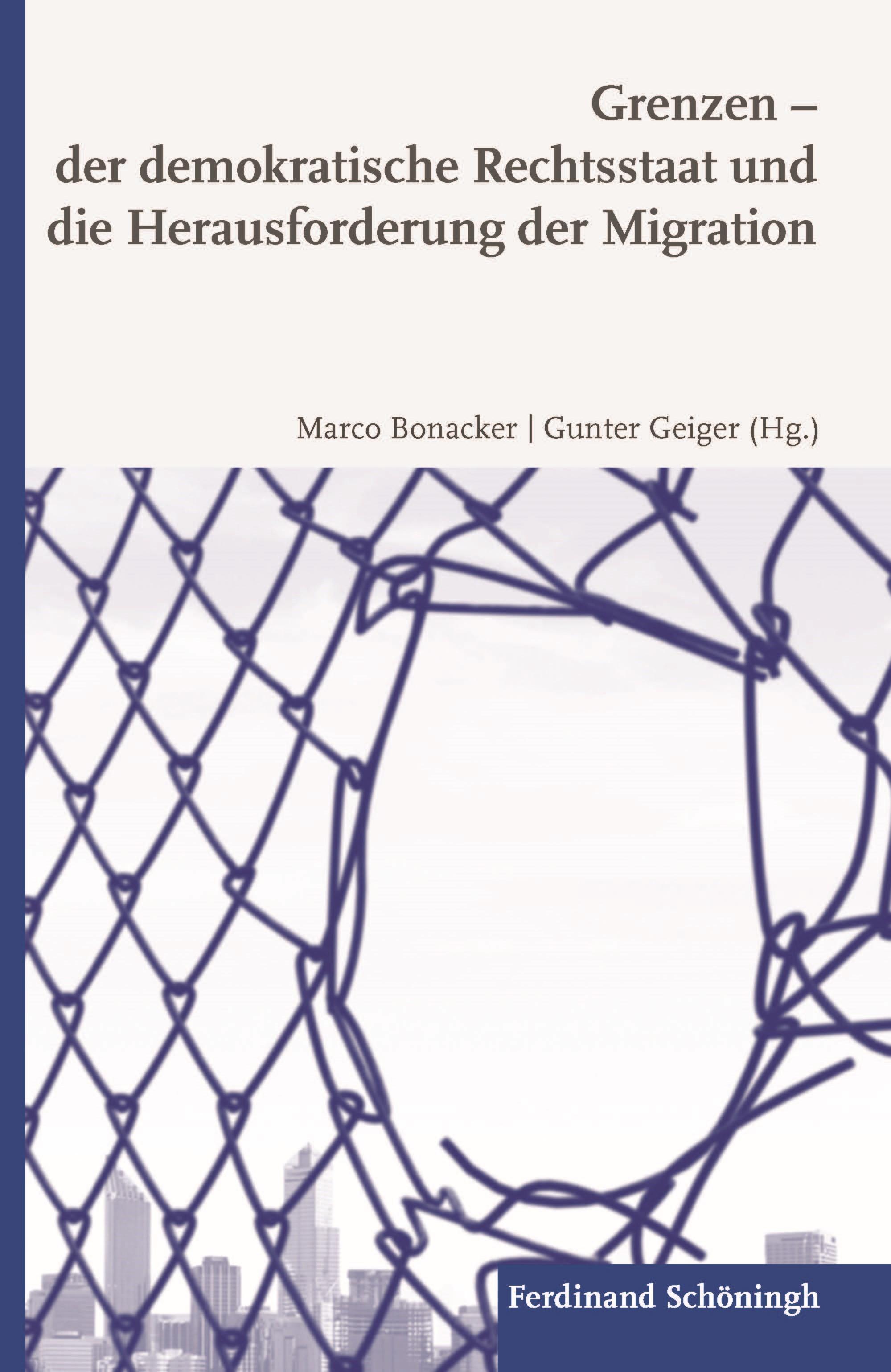 Grenzen - der demokratische Rechtsstaat und die Herausforderung der Migration | Bonacker / Geiger, 2018 | Buch (Cover)