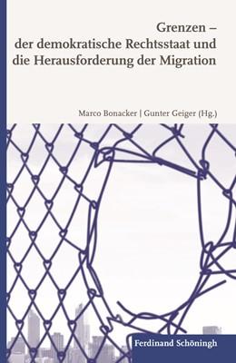 Abbildung von Bonacker / Geiger | Grenzen - der demokratische Rechtsstaat und die Herausforderung der Migration | 2018
