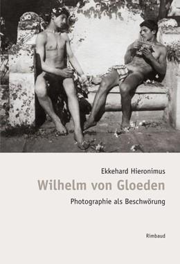 Abbildung von Hieronimus   Bibliothek des Blicks / Wilhelm von Gloeden   2. Auflage   2019   beck-shop.de