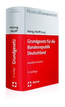 Abbildung von Hömig / Wolff (Hrsg.)   Grundgesetz für die Bundesrepublik Deutschland   12. Auflage   2018   Handkommentar