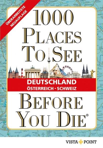 1000 Places To See Before You Die - Deutschland, Österreich, Schweiz | 2. stark überarbeitete und aktualisierte Auflage, 2018 | Buch (Cover)