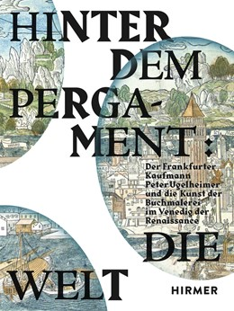 Abbildung von Schmitt / Winterer   Hinter dem Pergament: Die Welt   2018   Der Frankfurter Kaufmann Peter...
