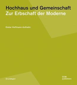 Abbildung von Hoffmann-Axthelm | Hochhaus und Gemeinschaft | 2018 | Zur Erbschaft der Moderne