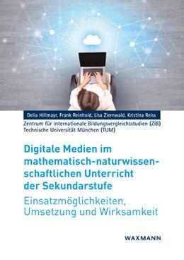 Abbildung von Hillmayr / Reinhold / Ziernwald | Digitale Medien im mathematisch-naturwissenschaftlichenUnterricht der Sekundarstufe | 2017 | Einsatzmöglichkeiten, Umsetzun...