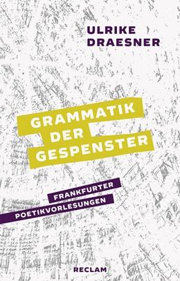 Abbildung von Draesner | Grammatik der Gespenster | 2018 | Frankfurter Poetikvorlesungen