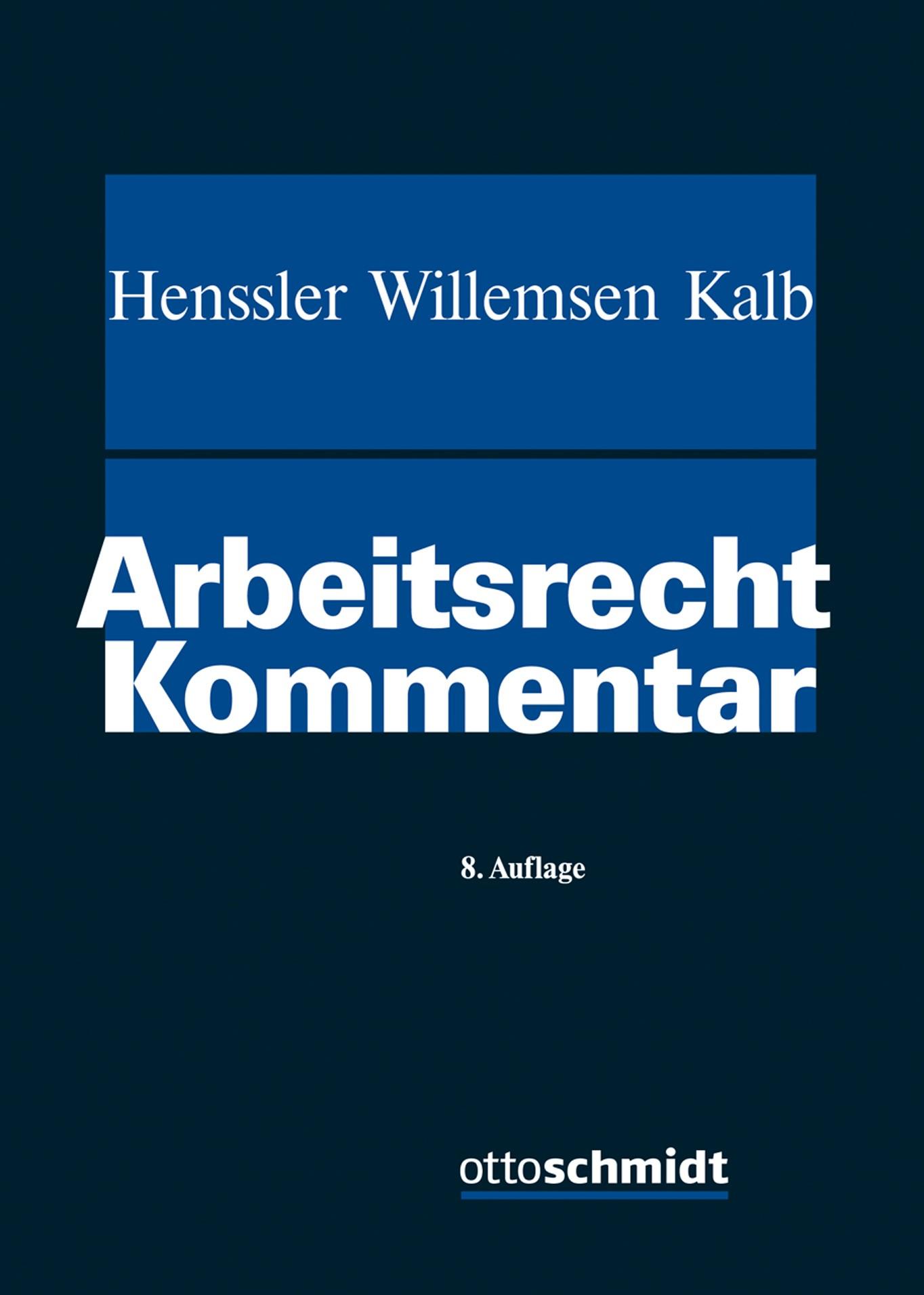 Arbeitsrecht | Henssler / Willemsen / Kalb (Hrsg.) | 8., neu bearbeitete und erweiterte Auflage, 2018 | Buch (Cover)