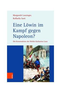 Abbildung von Sarti / Lanzinger | Eine Löwin im Kampf gegen Napoleon? | 2022 | Die Konstruktion der Heldin Ka...