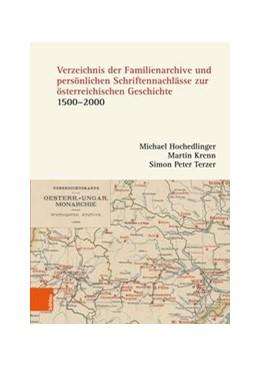 Abbildung von Hochedlinger / Krenn | Verzeichnis der Familienarchive und persönlichen Schriftennachlässe zur österreichischen Geschichte | 1. Auflage | 2018 | beck-shop.de