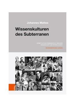 Abbildung von Mattes | Wissenskulturen des Subterranen | 1. Auflage 2019 | 2019 | Vermittler im Spannungsfeld zw...