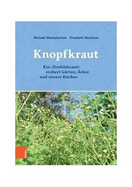Abbildung von Machatschek / Mauthner | Das Knopfkraut | 1. Auflage | 2018 | beck-shop.de