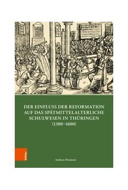 Abbildung von Dietmann   Der Einfluss der Reformation auf das spätmittelalterliche Schulwesen in Thüringen (1300-1600)   1. Auflage   2018   beck-shop.de