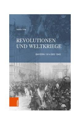 Abbildung von Hille | Revolutionen und Weltkriege | 1. Auflage | 2018 | beck-shop.de