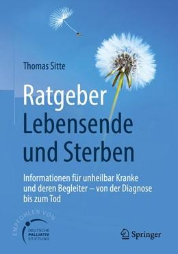 Abbildung von Sitte | Ratgeber Lebensende und Sterben | 2018 | Informationen für unheilbar Kr...