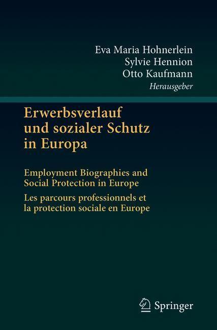 Erwerbsverlauf und sozialer Schutz in Europa | Hohnerlein / Hennion / Kaufmann, 2018 | Buch (Cover)