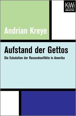 Abbildung von Kreye | Aufstand der Gettos | 1. Auflage | 2017 | Die Eskalation der Rassenkonfl...