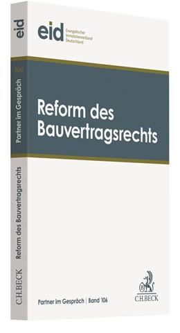 Abbildung von eid Evangelischer Immobilienverband Deutschland e.V. | Reform des Bauvertragsrechts | 2018 | 17. Weimarer Baurechtstage | Band 106