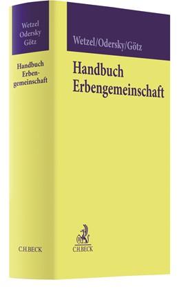 Abbildung von Wetzel / Odersky | Handbuch Erbengemeinschaft | 1. Auflage | 2019 | beck-shop.de
