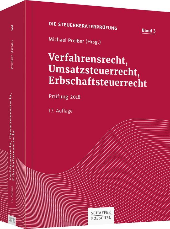 Die Steuerberaterprüfung 2018 • Band 3: Verfahrensrecht, Umsatzsteuerrecht, Erbschaftsteuerrecht | Preißer (Hrsg.) | 17., überarbeitete und aktualisierte Auflage, 2018 | Buch (Cover)