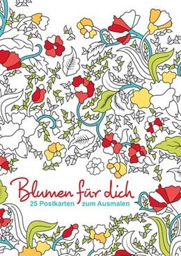 Abbildung von Postkarten zum Ausmalen: Blumen für dich | 2017 | 25 Postkarten zum Ausmalen