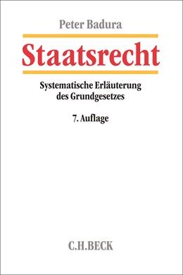 Abbildung von Badura | Staatsrecht | 7., überarbeitete Auflage | 2018 | Systematische Erläuterung des ...
