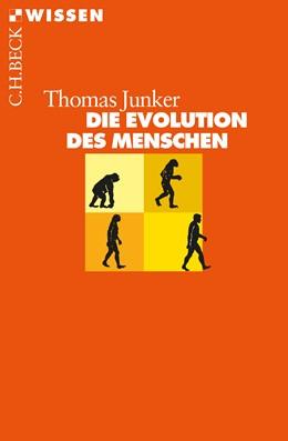 Abbildung von Junker, Thomas | Die Evolution des Menschen | 3., völlig überarbeitete Auflage | 2018 | 2409