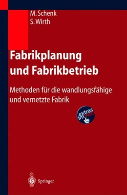 Abbildung von Schenk / Wirth / Müller   Fabrikplanung und Fabrikbetrieb   2004   Methoden für die wandlungsfähi...