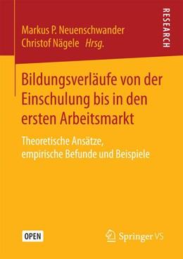 Abbildung von Neuenschwander / Nägele   Bildungsverläufe von der Einschulung bis in den ersten Arbeitsmarkt   1. Auflage   2017   beck-shop.de