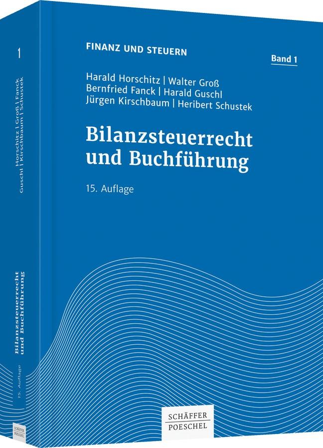 Bilanzsteuerrecht und Buchführung | Horschitz / Groß / Fanck / Guschl / Kirschbaum / Schustek | 15. Auflage, 2018 | Buch (Cover)