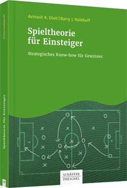Abbildung von Dixit / Nalebuff | Spieltheorie für Einsteiger | 2018 | Strategisches Know-how für Gew...