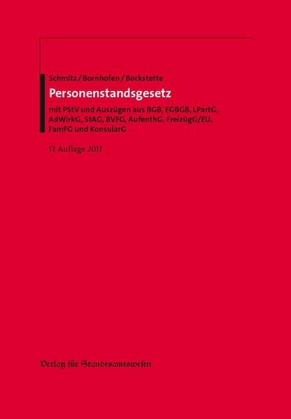 Personenstandsgesetz | Schmitz / Bornhofen / Bockstette | 17. Auflage, 2017 | Buch (Cover)