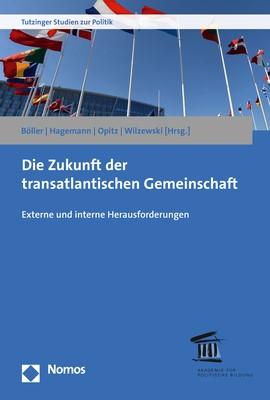 Abbildung von Böller / Hagemann / Opitz / Wilzewski   Die Zukunft der transatlantischen Gemeinschaft   2017