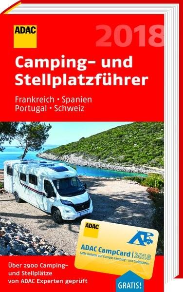 ADAC Camping- und Stellplatzführer Frankreich, Spanien, Portugal, Schweiz 2018 | 2018, 2018 | Buch (Cover)